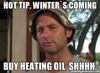 image.pnghttps___memegenerator.net_img_instances_500x_80360118_hot-tip-winters-coming-buy-heating-oil-shhhh.jpg